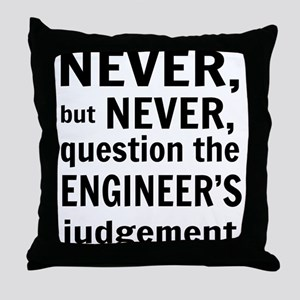 Never but never engineer Throw Pillow